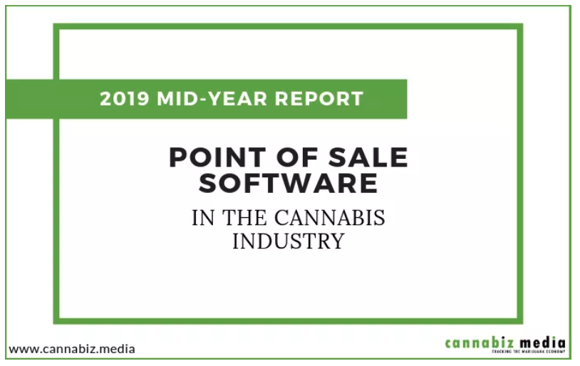 2019 Cannabis Industry Point of Sale Software Mid-Year Report
